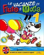 Le vacanze di Fiuto e Molla. Con Leggo con Fiuto e Molla. Con DVD. Per la 1ª classe elementare