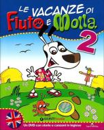 Le vacanze di Fiuto e Molla. Cartaruga e Lumacarta. Con DVD. Per la 2ª classe elementare