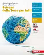 Scienze della terra per tutti. Per le Scuole superiori. Con e-book