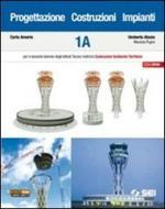 Porgettazione costruzioni impianti. Modulo 1A-1B. Con espansione online. Per gli Ist. tecnici indirizzo costruzioni ambiente territorio. Con DVD-ROM