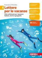 Lettere per le vacanze. Otto settimane per ripassare italiano, storia e geografia. Per la Scuola media vol.1