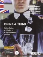 Drink & think. Skills, duties and culture in the restaurant and bar. Con e-book. Con espansione online. Per gli Ist. professionali alberghieri