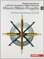Misure, rilievo, progetto. Con espansione online. Per gli Ist. tecnici per geometri vol.2