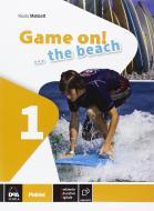 Game on! The beach. Libro vacanze. Per la Scuola media. Con CD Audio. Con espansione online vol.1