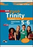 New Pass trinity. Grades 5-6 and ISE I. Student's book. Con CD Audio. Per le Scuole superiori
