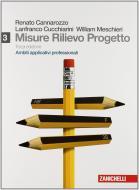 Misure, rilievo, progetto. Con espansione online. Per gli Ist. tecnici per geometri vol.3