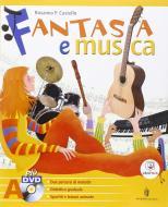 Fantasia e musica. Metodi e repertori strumentali. Musica contemporanea. Per la Scuola media. Con 2 DVD. Con espansione online