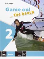 Game on! The beach. Libro vacanze. Per la Scuola media. Con CD Audio. Con espansione online vol.2