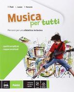 Musica per tutti. Percorsi di musica per una didattica inclusiva. Per la Scuola media. Con e-book. Con espansione online