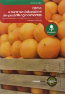 Estimo e commercializzazione dei prodotti agroalimentari. Con prontuario. Per le Scuole superiori. Con espansione online vol.2