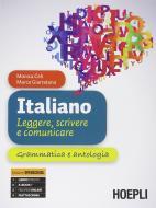 Italiano. Leggere, scrivere e comunicare. Grammatica e antologia. Per gli Ist. tecnici e professionali. Con e-book. Con espansione online