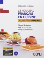 Le nouveau français au restaurant. Enogastronomie. Ediz. openschool. Per gli Ist. professionali alberghieri. Con e-book. Con espansione online