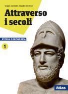Attraverso i secoli. Storia e geografia. Per le Scuole superiori. Con ebook. Con espansione online vol.1