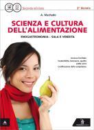 Scienza e cultura dell'alimentazione. Con quaderno delle competenze. Per gli Ist. professionali settore enogastronomico. Con e-book. Con espansione online