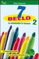 7 bello. La matematica in vacanza, con laboratorio INVALSI. Per la Scuola media vol.2