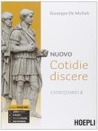 Nuovo cotidie discere. Eserciziario. Per i Licei. Con e-book. Con espansione online vol.2