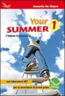 Your summer. L'inglese in vacanza, con laboratorio KET. Ediz. italiana e inglese. Con CD Audio. Per la Scuola media vol.1