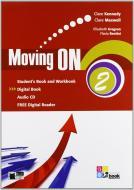 Moving on. Student's book-Workbook. Per le Scuole superiori. Con CD Audio. Con espansione online vol.2