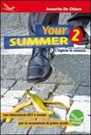 Your summer. L'inglese in vacanza, con laboratorio KET e INVALSI. Ediz. italiana e inglese. Con CD Audio. Per la Scuola media vol.2