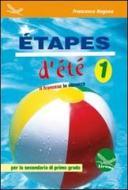 Etapes d'été. Il francese in vancanza. Ediz. italiana e francese. Con CD Audio. Per la Scuola media vol.1
