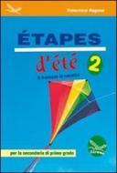Etapes d'été. Il francese in vacanza. Ediz. italiana e francese. Con CD Audio. Per la Scuola media vol.2
