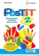 Postit. Matematica e scienze per le vacanze. Per la Scuola media. Con ebook. Con espansione online vol.2