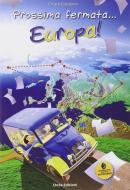 Prossima fermata... Europa! Con CD Audio formato MP3