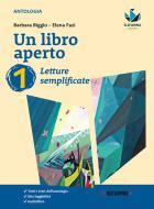 Un libro aperto. Cercarsi, trovarsi, costruirsi leggendo. Letture semplificate. Per la Scuola media. Con e-book. Con espansione online vol.1