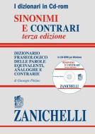 Sinonimi e contrari. Dizionario fraseologico delle parole equivalenti, analoghe e contrarie. CD-ROM