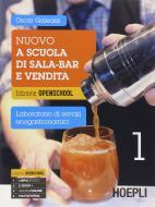 Nuovo a scuola di sala-bar e vendita. Per gli Ist. professionali alberghieri. Con e-book. Con espansione online vol.1