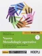 Nuovo metodologie operative. Con e-book. Ediz. openschool. Con espansione online. Per gli Ist. professionali vol.1
