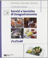 Servizi e tecniche di enogastronomia. Cucina. Con espansione online. Per gli Ist. professionali alberghieri