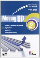 Moving up. Student's book-Workbook. Per le Scuole superiori. Con CD Audio. Con espansione online vol.2