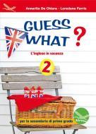 Guess what? 2. Con CD Audio. Per la Scuola media