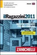 Il Ragazzini 2011. Dizionario inglese-italiano, italiano-inglese