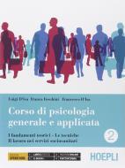Corso di psicologia generale e applicata. Per gli Ist. professionali. Con e-book. Con espansione online vol.2