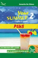 Your summer Plus. L'inglese in vacanza. Con laboratorio KET. Per la Scuola media. Ediz. per la scuola. Con CD-Audio vol.2