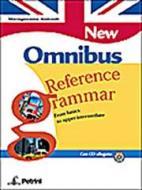 New Omnibus reference grammar. From basics to upper-intermediate. Per le Scuole superiori