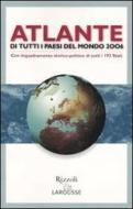 Atlante di tutti i paesi del mondo 2006. Con inquadramento storico-politico di tutti i 193 Stati