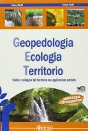 Geopedologia ecologia territorio. Studio e indagine del territorio con applicazioni pratiche. Fascicolo. Con espansione online. Per gli Ist. tecnici per geometri