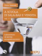 A scuola di sala-bar e vendita. Con espansione online. Per gli Ist. professionali vol.3