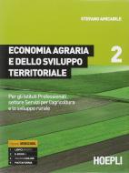 Economia agraria e dello sviluppo territoriale. Per gli Ist. professionali per l'agricoltura. Con e-book. Con espansione online vol.2