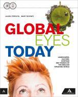 Global eyes today. Per le Scuole superiori. Con CD Audio. Con e-book. Con espansione online