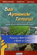 Basi agronomiche territoriali. Fascicolo web. Con espansione online. Per gli Ist. tecnici agrari