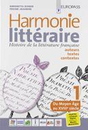 Harmonie litteraire. Histoire de la littérature française: auteurs, textes et contextes. Per le Scuole superiori. Con CD Audio formato MP3. Con e-book. Con espansion vol.1