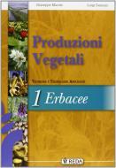 Corso di produzioni vegetali. Tecniche e tecnologie applicate. Vol. unico. Per gli Ist. tecnici agrari. Con espansione online