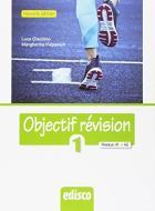 Objectif revision. Niveaux A1-A2. Per le Scuole superiori. Nuova ediz. Con espansione online vol.1