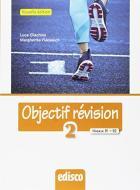 Objectif revision. Niveaux B1-B2. Per le Scuole superiori. Nuova ediz. Con espansione online vol.2