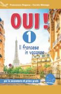 Oui! Il francese in vacanza. Per la Scuola media. Ediz. per la scuola. Con CD-ROM vol.1