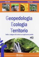 Geopedologia ecologia territorio. Studio e indagine del territorio con applicazioni pratiche. Con fascicolo. Con espansione online. Per gli Ist. tecnici per geometri